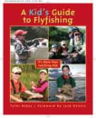 1043/A-KID'S-GUIDE-TO-FLYFISHING-IT'S-MORE-THAN-CATCHING-FISH