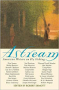 2949/Astream-American-Writers-On-Fly-Fishing