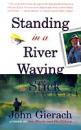 317/Standing-In-A-River-Waving-A-Stick