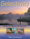 3270/Selectivity-The-Theory-Method-Of-Fly-Fishing-For-Fussy-Trout-Salmon-Steelhead