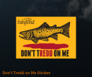 4038/Fishpond-Don't-TRedd-On-Me-Sticker
